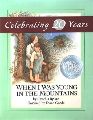 When I Was Young in the Mountains By Rylant, Cynthia/ Goode, Diane (ILT)